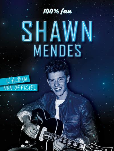 100% FAN SHAWN MENDES - L'ALBUM NON OFFICIEL