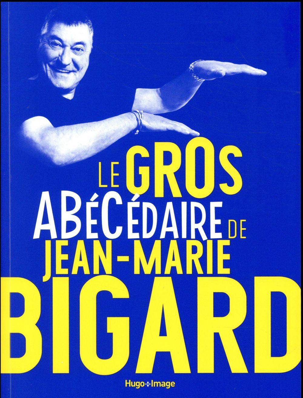 LE GROS ABECEDAIRE DE JEAN-MARIE BIGARD