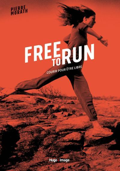FREE TO RUN COURIR POUR ETRE LIBRE