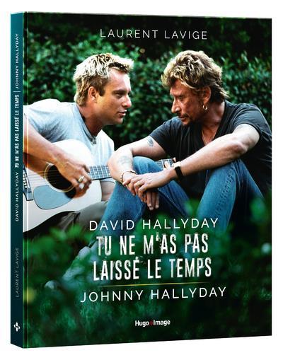 DAVID HALLYDAY, TU NE M'AS PAS LAISSE LE TEMPS, JOHNNY HALLYDAY