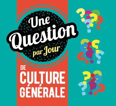 UNE QUESTION PAR JOUR DE CULTURE GENERALE 2020