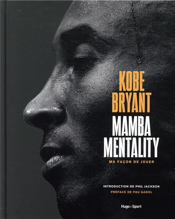 KOBE BRYANT - MAMBA MENTALITY, MA FACON DE JOUER