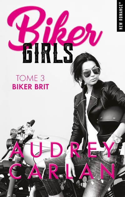 BIKER GIRLS - TOME 3 BIKER BRIT - VOL03