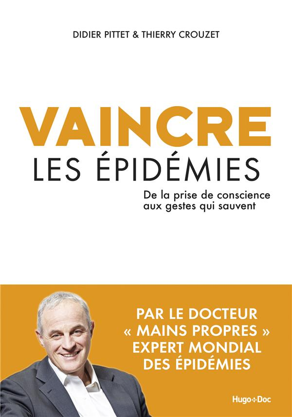 VAINCRE LES EPIDEMIES - DE LA PRISE DE CONSCIENCE AUX GESTES QUI SAUVENT
