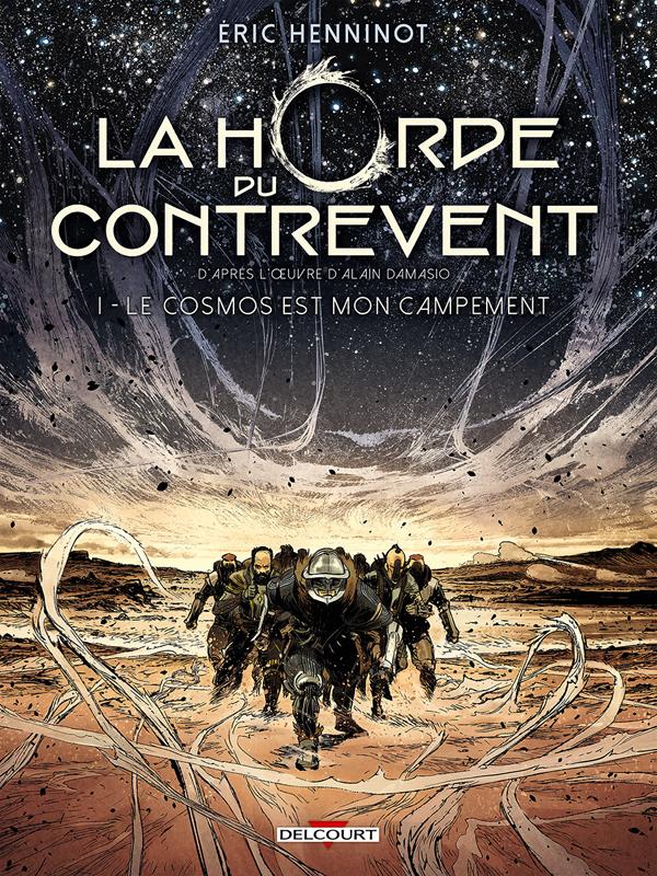 HORDE DU CONTREVENT T01.  LE COSMOS EST MON CAMPEMENT