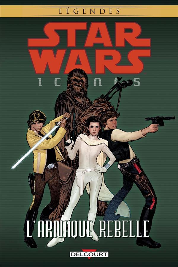 STAR WARS - ICONES 04. L'ARNAQUE REBELLE