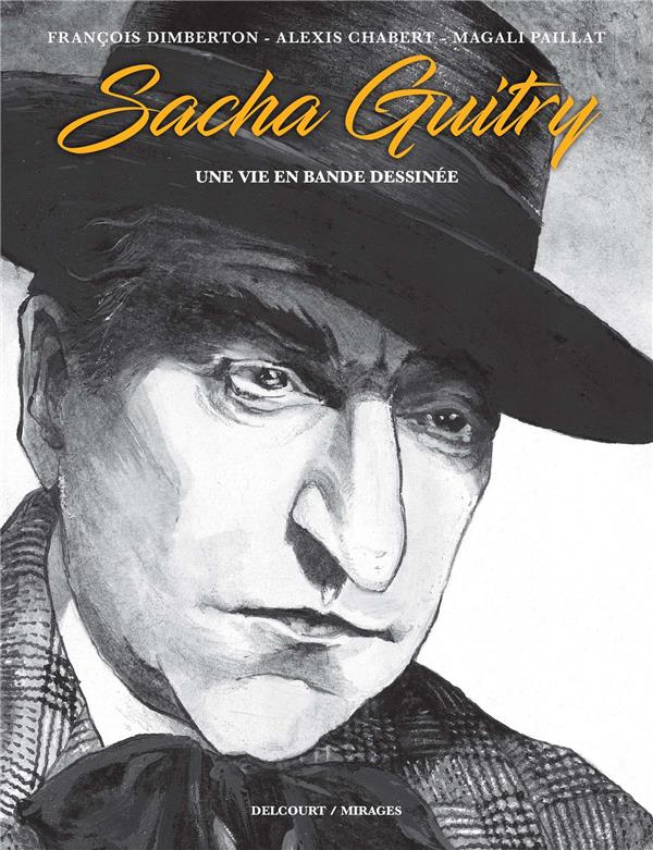 SACHA GUITRY, UNE VIE EN BANDE DESSINEE