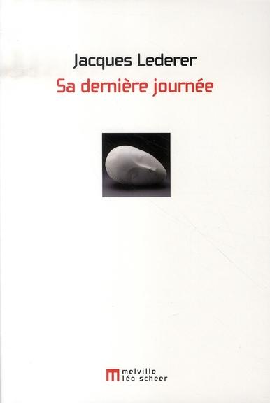 SA DERNIERE JOURNEE