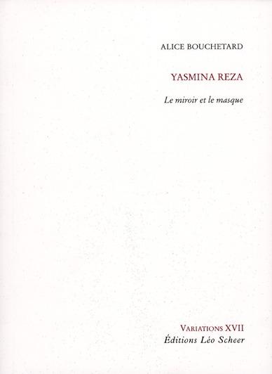 YASMINA REZA, LE MIROIR ET LE MASQUE