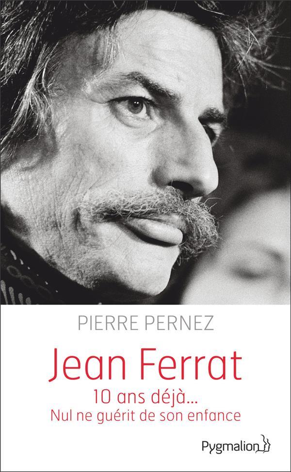 JEAN FERRAT - 10 ANS DEJA... NUL NE GUERIT DE SON ENFANCE