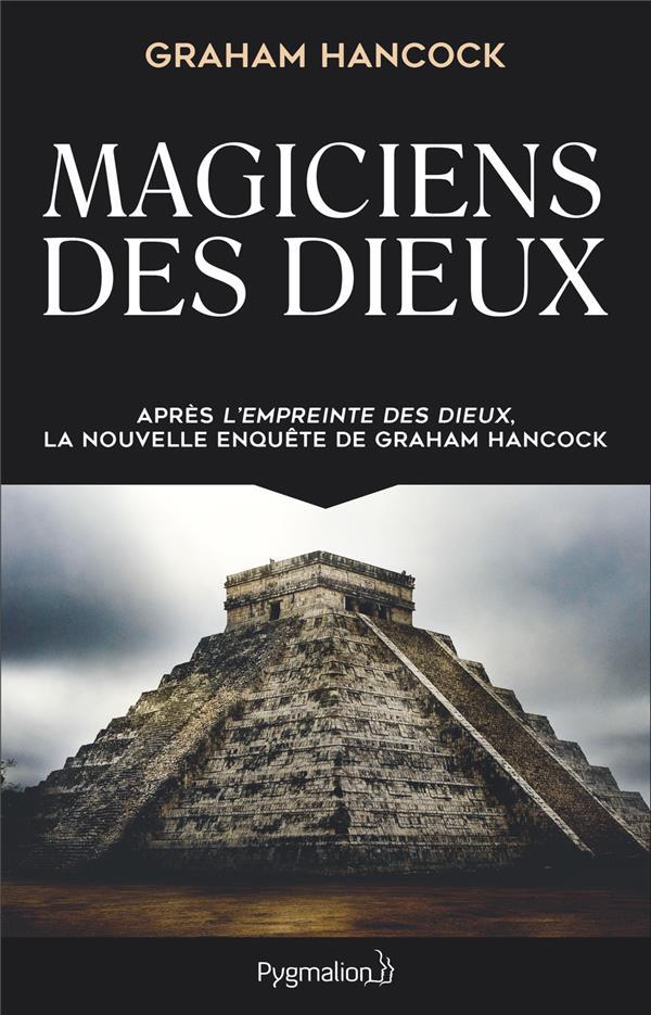 ESOTERISME - MAGICIENS DES DIEUX - LA SAGESSE OUBLIEE DE LA CIVILISATION TERRESTRE PERDUE