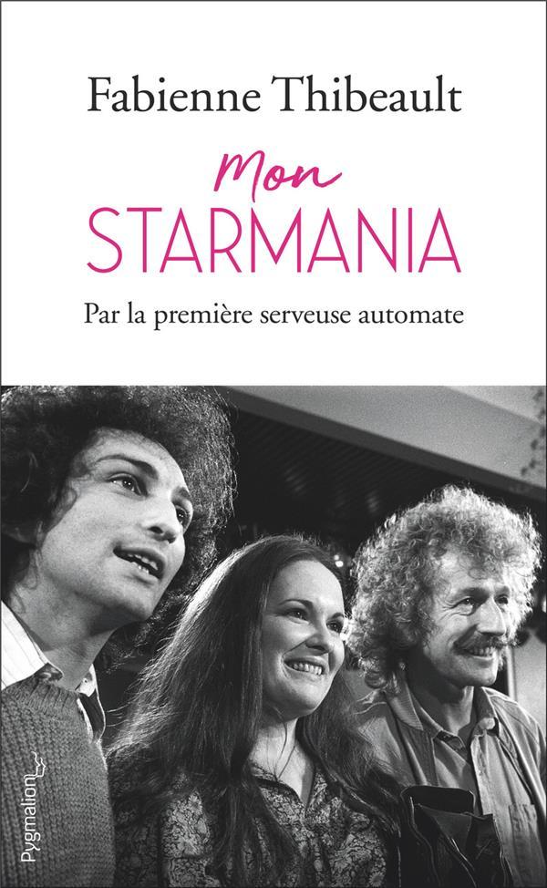 MON STARMANIA - PAR LA PREMIERE SERVEUSE AUTOMATE