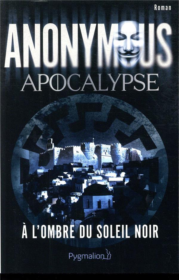 APOCALYPSE - A L'OMBRE DU SOLEIL NOIR