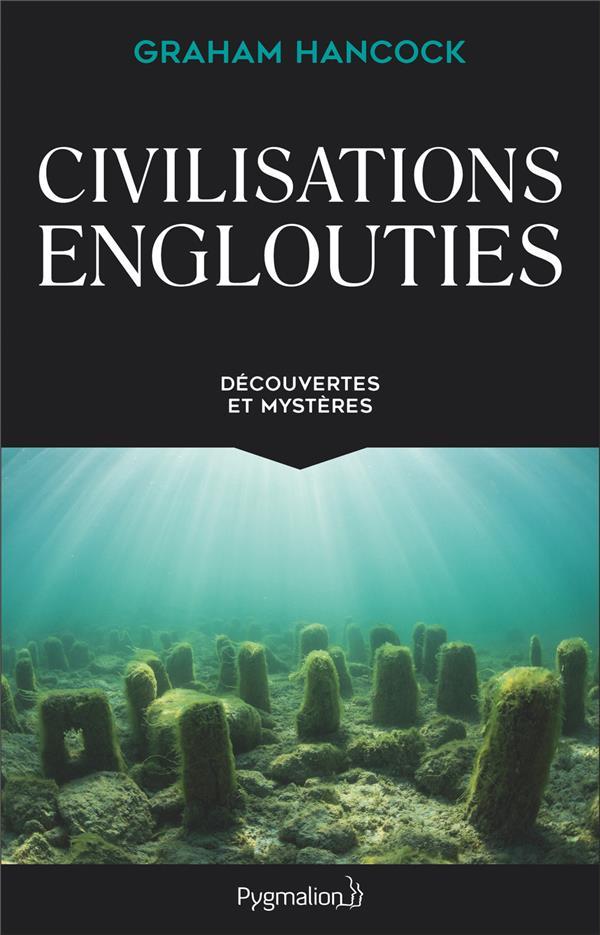 CIVILISATIONS ENGLOUTIES - DECOUVERTES ET MYSTERES