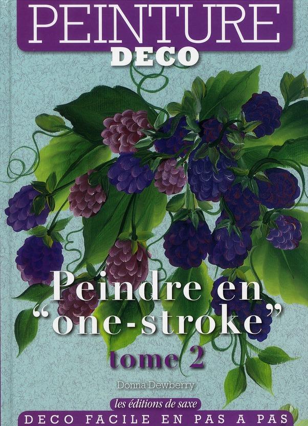 """PEINDRE EN """"ONE STROKE"""". TOME 2"""