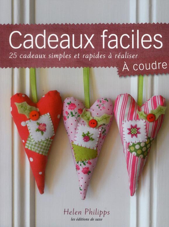 CADEAUX FACILES A COUDRE. 25 CADEAUX SIMPLES ET RAPIDES A REALISER
