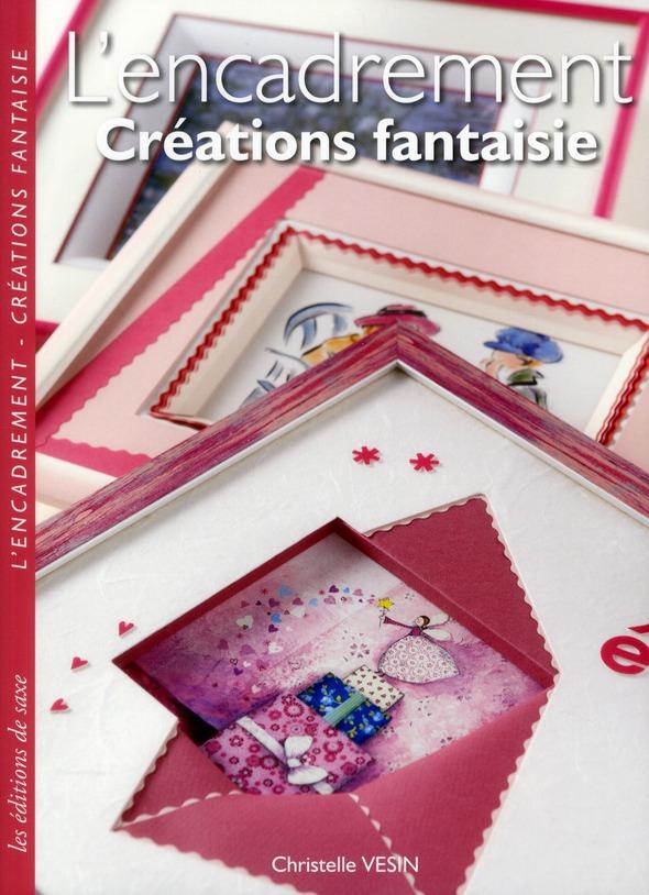 L'ENCADREMENT. CREATIONS FANTAISIE