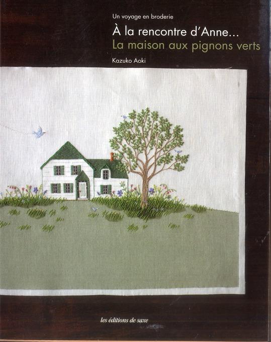 A LA RENCONTRE D'ANNE... LA MAISON AUX PIGNONS VERTS. UN VOYAGE EN BRODERIE.