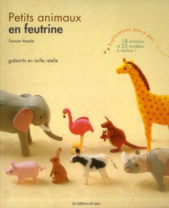 PETITS ANIMAUX EN FEUTRINE. GABARITS EN TAILLE REELLE. 18 ANIMAUX ET 25 MODELES