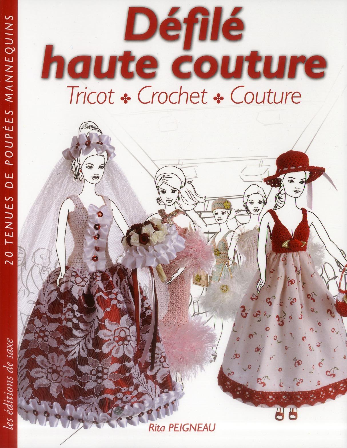 DEFILE HAUTE COUTURE - TRICOT - CROCHET - COUTURE. 20 TENUESDE POUPEES MANNEQUIN