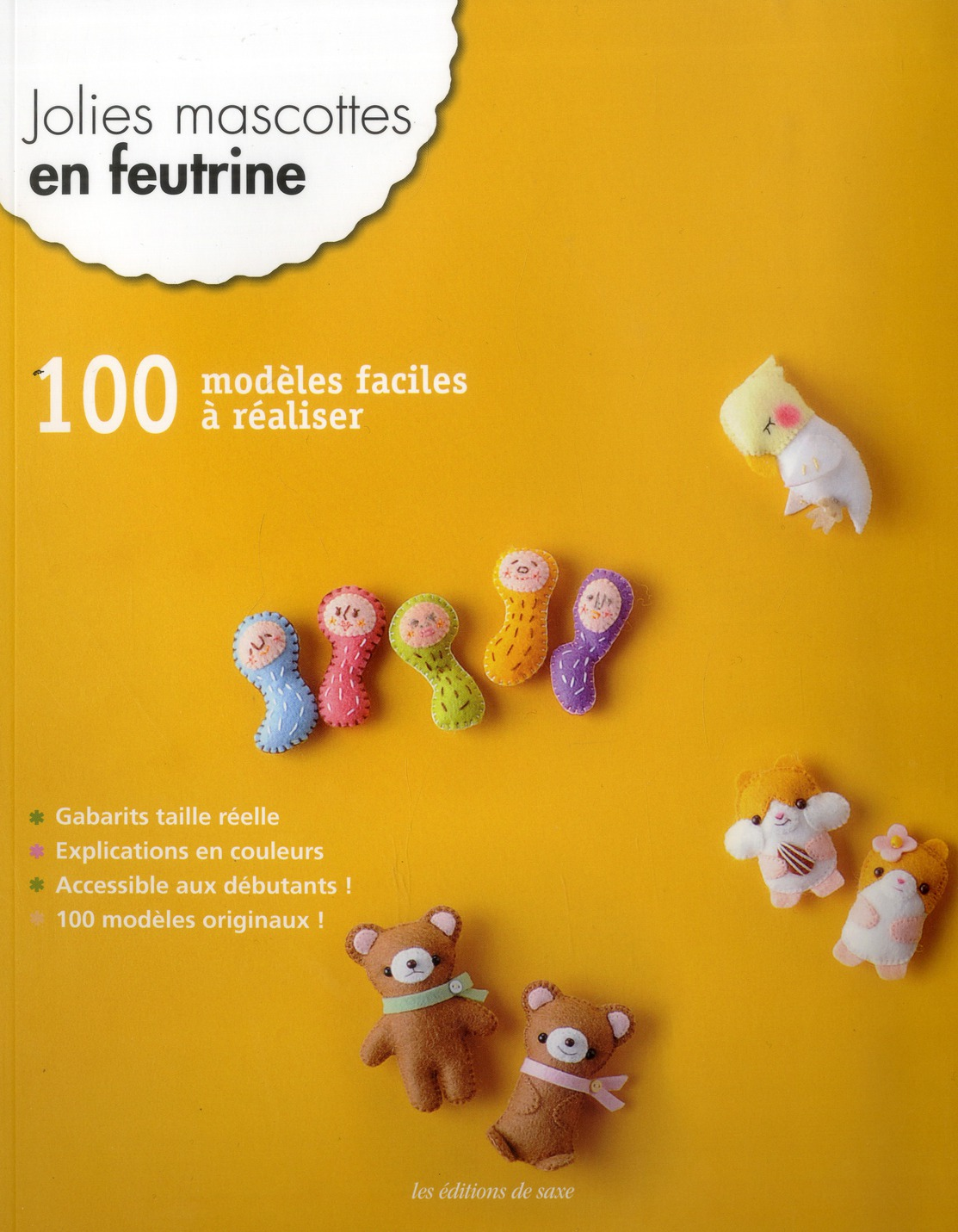 JOLIES MASCOTTES EN FEUTRINE. 100 MODELES FACILES A REALISERGABARITS TAILLE REEL