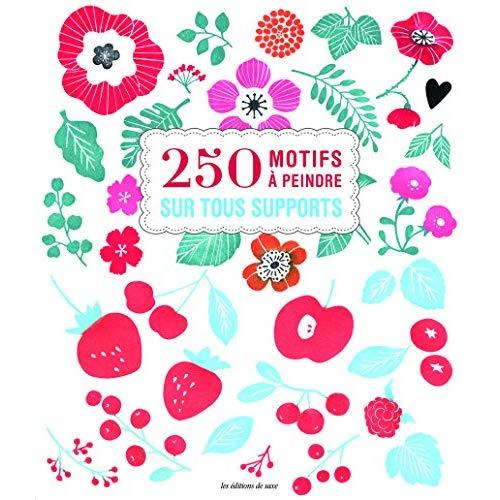 250 MOTIFS A PEINDRE SUR TOUS SUPPORTS