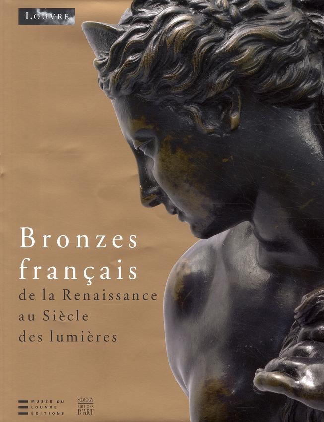 BRONZES FRANCAIS DE LA RENAISSANCE AU SIECLE DES LUMIERES (FRANCAIS)