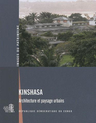 KINSHASA ARCHITECTURE ET PAYSAGE URBAINS