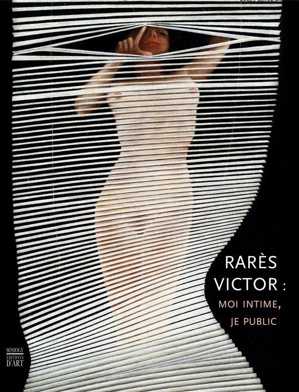 RARES VICTOR : MOI INTIME, JE PULIC