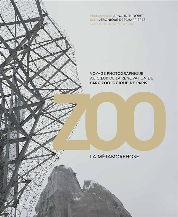 ZOO. LA METAMORPHOSE-FR-ANG - VOYAGE PHOTOGRAPHIQUE AU COEUR DE LA RENOVATION DU PARC ZOOLOGIQUE DE