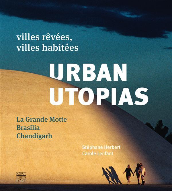 URBAN UTOPIAS VILLES REVEES, VILLES HABITEES (BIL ANG/FR)