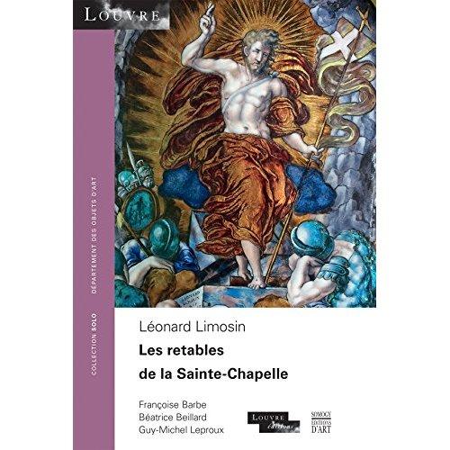 LE RETABLE DE LA SAINTE -CHAPELLE. LEONARD LIMOSIN