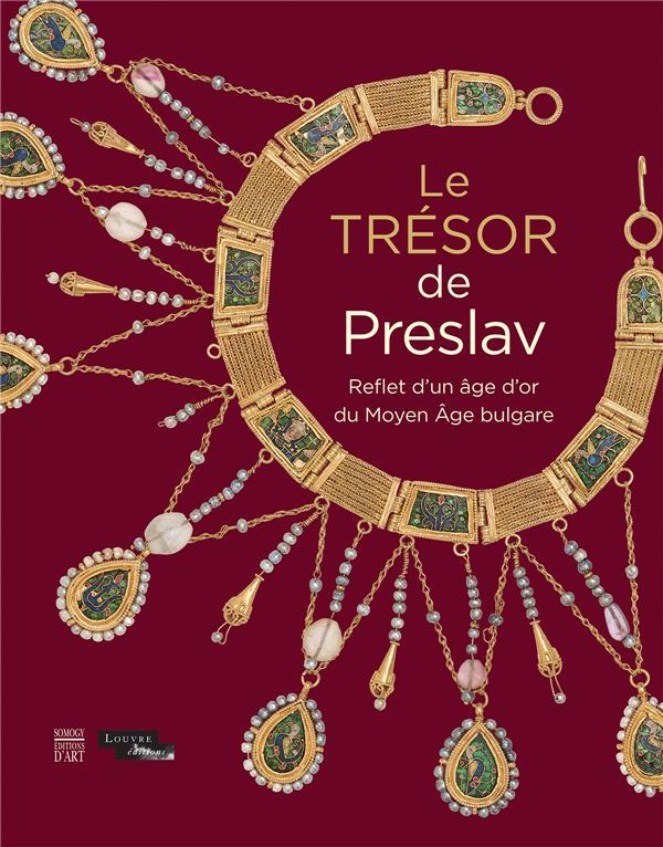 TRESOR DE PRESLAV / CAT EXPO (LE) - REFLET D'UN AGE D'OR DU MOYEN AGE BULGARE