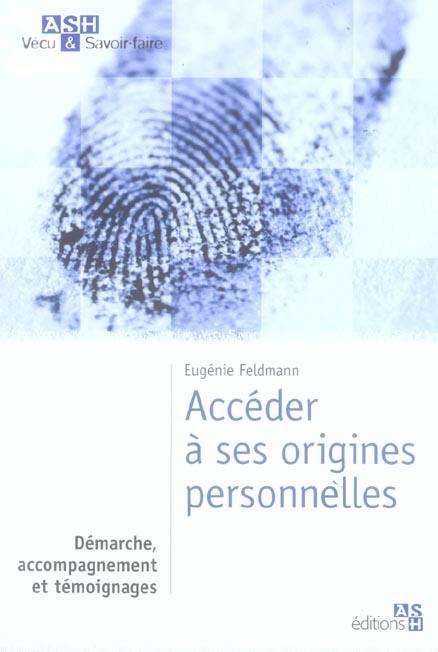 ACCEDER A SES ORIGINES PERSONNELLES. DEMARCHE, ACCOMPAGNEMENT ET TEMOIGNAGES