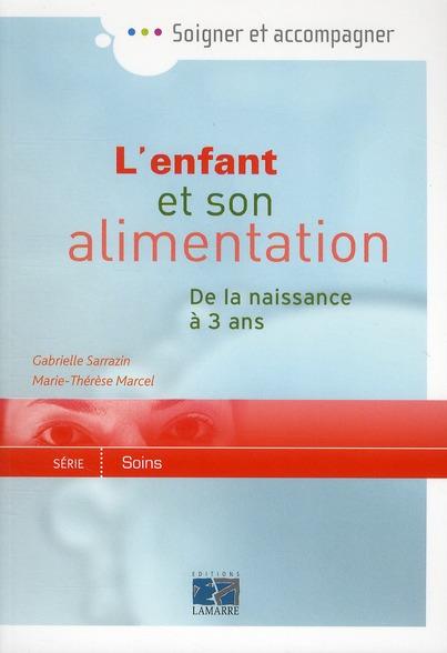 L ENFANT ET SON ALIMENTATION DE 0 A 3 ANS - DE LA NAISSANCE A 3 ANS