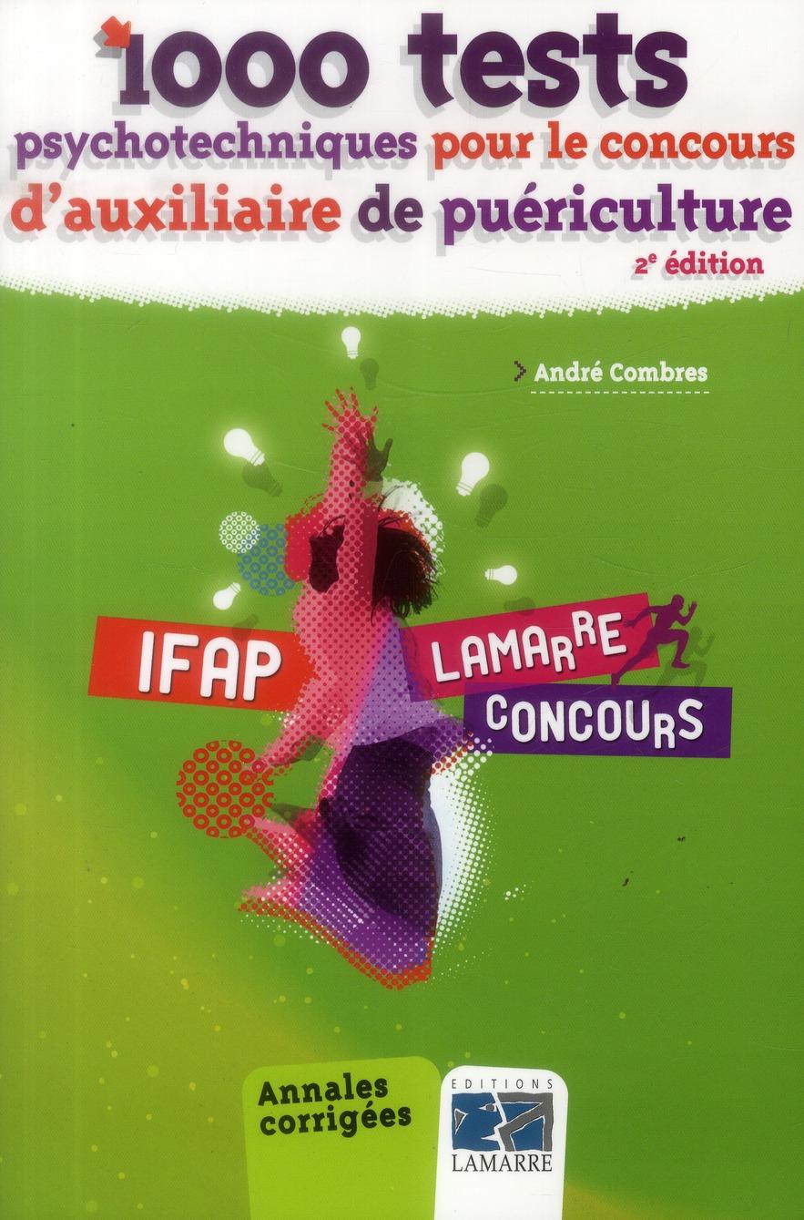 1000 TESTS PSYCHOTECHNIQUES POUR LE CONCOURS D AUXILIAIRE DE PUERICULTURE 2E EDI
