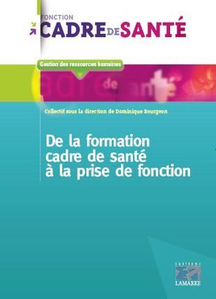 DE LA FORMATION DE CADRE DE SANTE A LA PRISE DE FONCTION