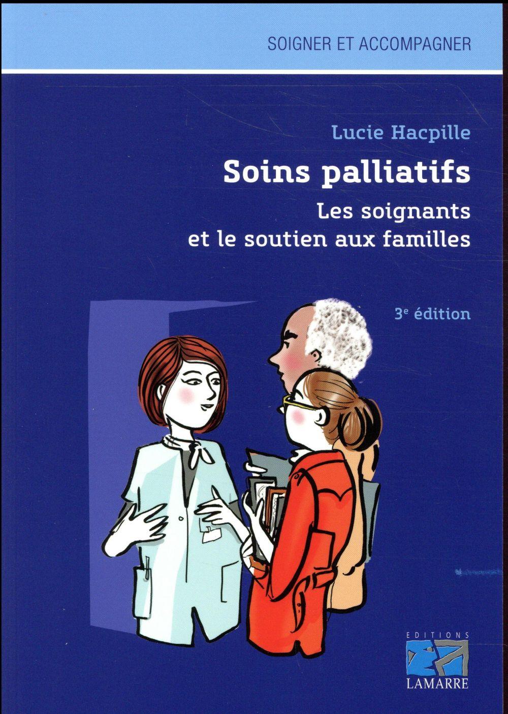 SOINS PALLIATIFS  LES SOIGNANTS ET LE SOUTIEN AUX FAMILLES