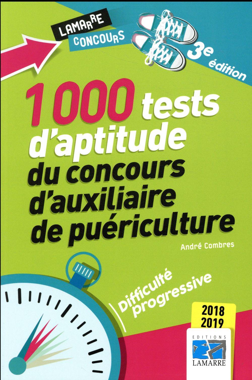1000 TESTS D APTITUDE DU CONCOURS D AUXILIAIRE DE PUERICULTURE 2018-2019