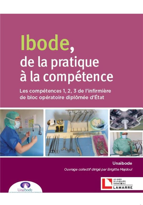 IBODE DE LA PRATIQUE A LA COMPETENCE - LES COMPETENCES 1 2 3 DE L INFIRMIERE DE BLOC OPERATOIRE DIPL