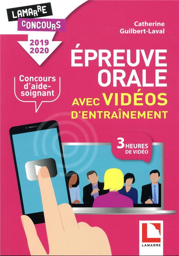 EPREUVE ORALE AVEC VIDEOS D ENTRAINEMENT POUR LE CONCOURS D AIDE SOIGNANT - 2019 2020