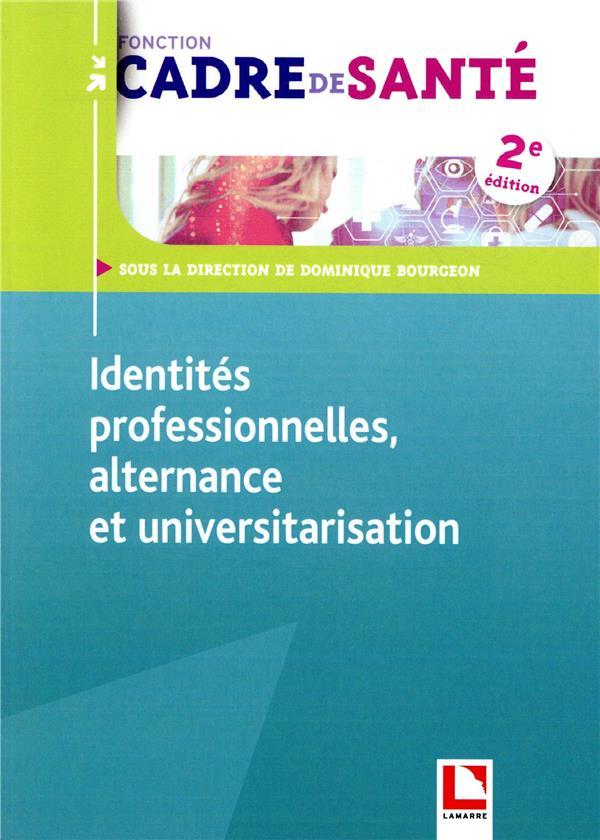 IDENTITES PROFESSIONNELLES  ALTERNANCE ET UNIVERSITARISATION