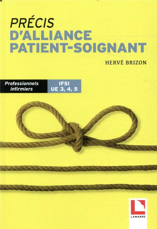PRECIS D ALLIANCE PATIENT SOIGNANT - PROFESSIONNELS INFIRMIERS  IFSI UE 3  4  5