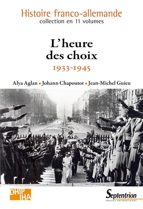 L HEURE DES CHOIX - 1933-1945