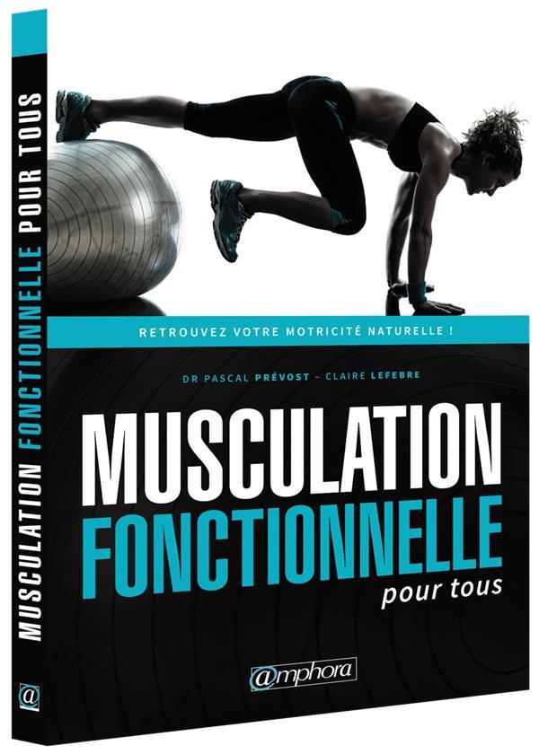 MUSCULATION FONCTIONNELLE POUR TOUS RETROUVEZ VOTRE MOTRICITE NATURELLE !