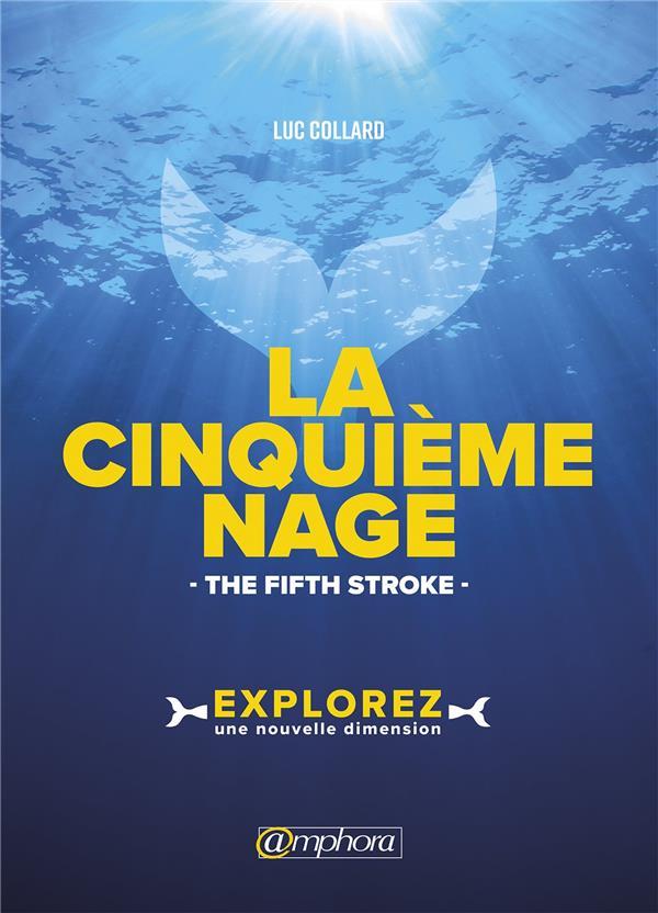 CINQUIEME NAGE (LA) THE FIFTH STROKE EXPLOREZ UNE NOUVELLE DIMENSION