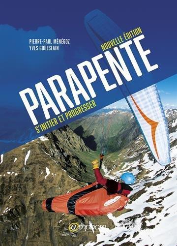 PARAPENTE S'INITIER ET PROGRESSER NOUVELLE EDITION