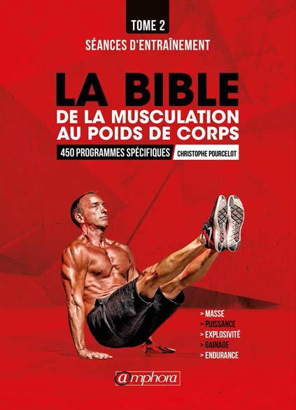 BIBLE DE LA MUSCULATION AU POIDS DE CORPS T2 (LA) SEANCES D'ENTRAINEMENT