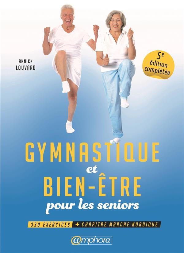 GYMNASTIQUE ET BIEN-ETRE POUR LES SENIORS 5E EDITION 330 EXERCICES + CHAPITRE