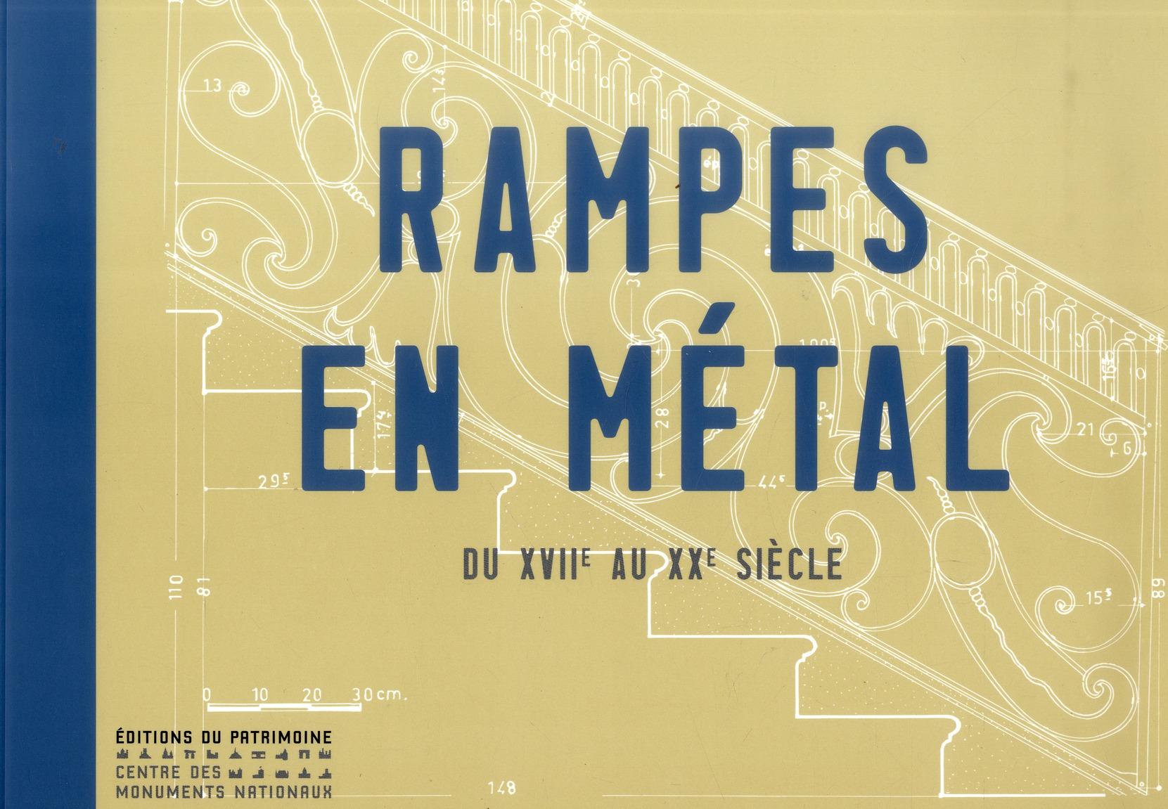 RAMPES EN METAL. XVIIE-XXE SIECLE